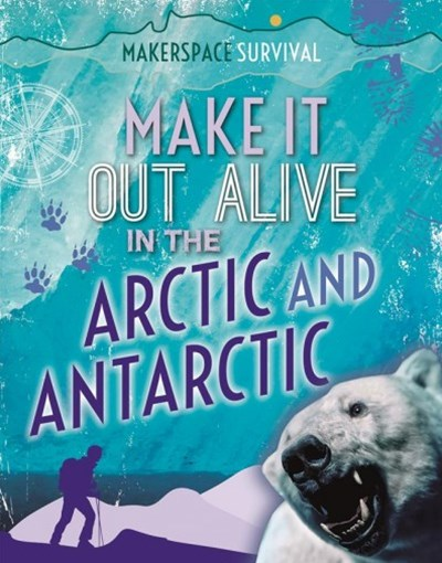 Make It Out Alive in the Arctic and Antarctic