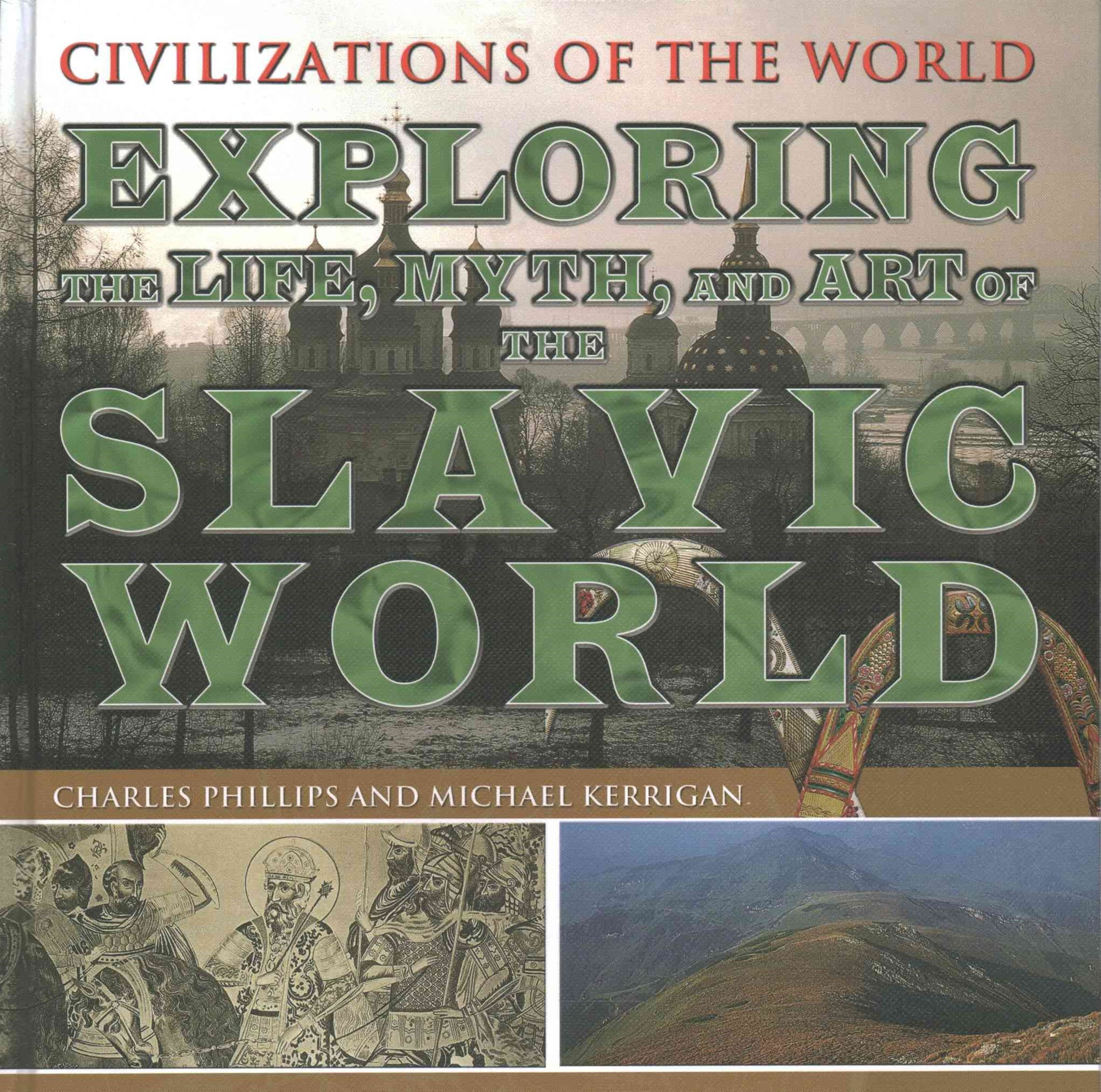 Exploring the Life, Myth, and Art of the Slavic World