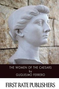 The Women of the Caesars by Guglielmo Ferrero (9781499718461) - PaperBack - Biographies General Biographies