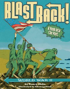 Blast Back! by Nancy Ohlin, Adam Larkum, Adam Larkum (9781499802764) - HardCover - Non-Fiction History