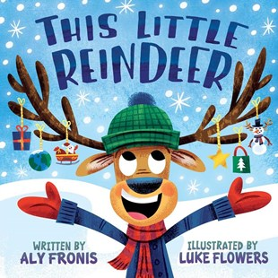 This Little Reindeer by Aly Fronis, Luke Flowers (9781499805253) - HardCover - Children's Fiction Early Readers (0-4)