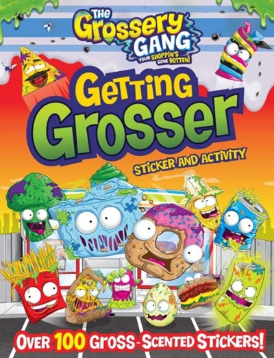 The Grossery Gang - Getting Grosser