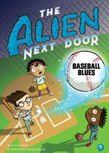Alien Next Door 5: Baseball Blues by A.I. Newton, Anjan Sarkar (9781499807226) - PaperBack - Children's Fiction Intermediate (5-7)