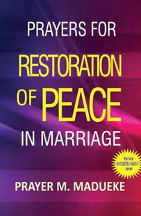 Prayers for Restoration of Peace in Marriage by Prayer M Madueke (9781500163402) - PaperBack - Religion & Spirituality Christianity