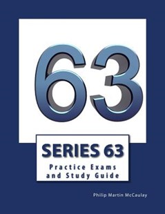 Series 63 Practice Exams and Study Guide by Philip Martin McCaulay (9781500704292) - PaperBack - Education Study Guides