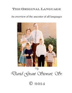 The Original Language by David Grant Stewart Sr (9781500721923) - PaperBack - Language Ancient Languages
