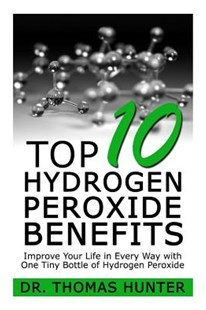 Top 10 Hydrogen Peroxide Benefits by Thomas Hunter (9781500988722) - PaperBack - Art & Architecture Fashion & Make-Up