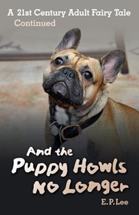 And The Puppy Howls No Longer by E P Lee (9781501001659) - PaperBack - Fantasy