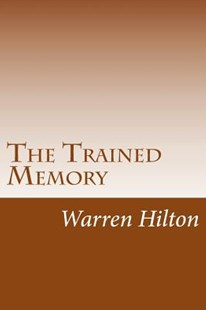 The Trained Memory by Warren Hilton (9781501081958) - PaperBack - Self-Help & Motivation