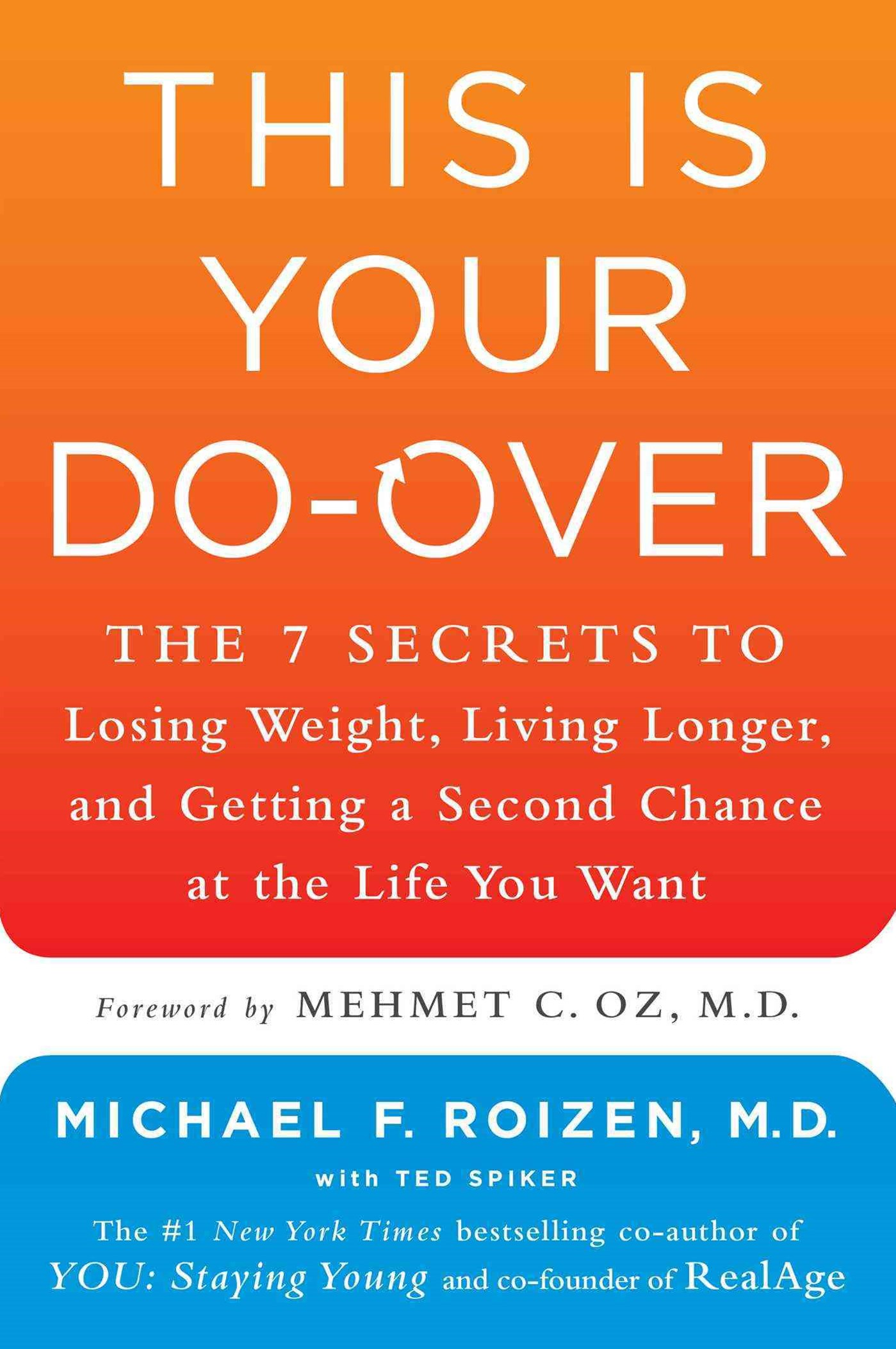 This Is Your Do-Over: The 7 Secrets to Losing Weight, Living Longer,    and Getting a Second Chance