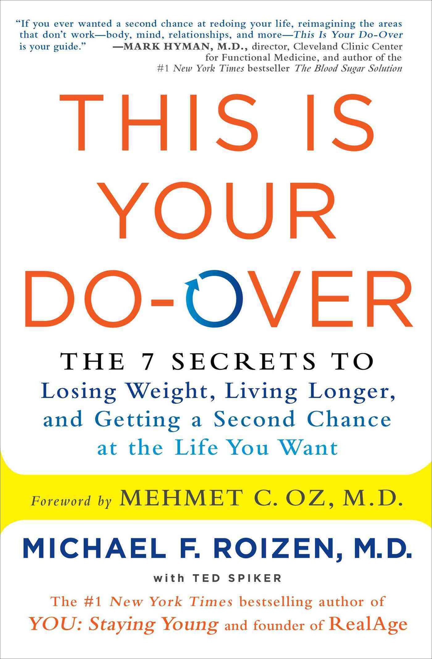 This Is Your Do-Over: The 7 Secrets to Losing Weight, Living Longer, andGetting a Second Chance at