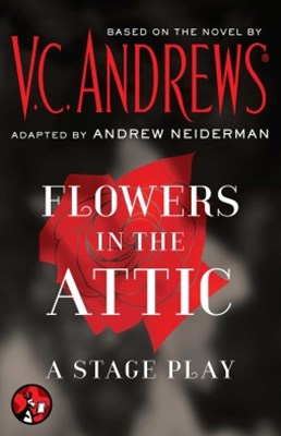 (ebook) Flowers in the Attic: A Stage Play