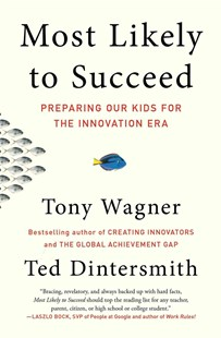 Most Likely to Succeed by Tony Wagner, Ted Dintersmith (9781501104329) - PaperBack - Business & Finance Careers
