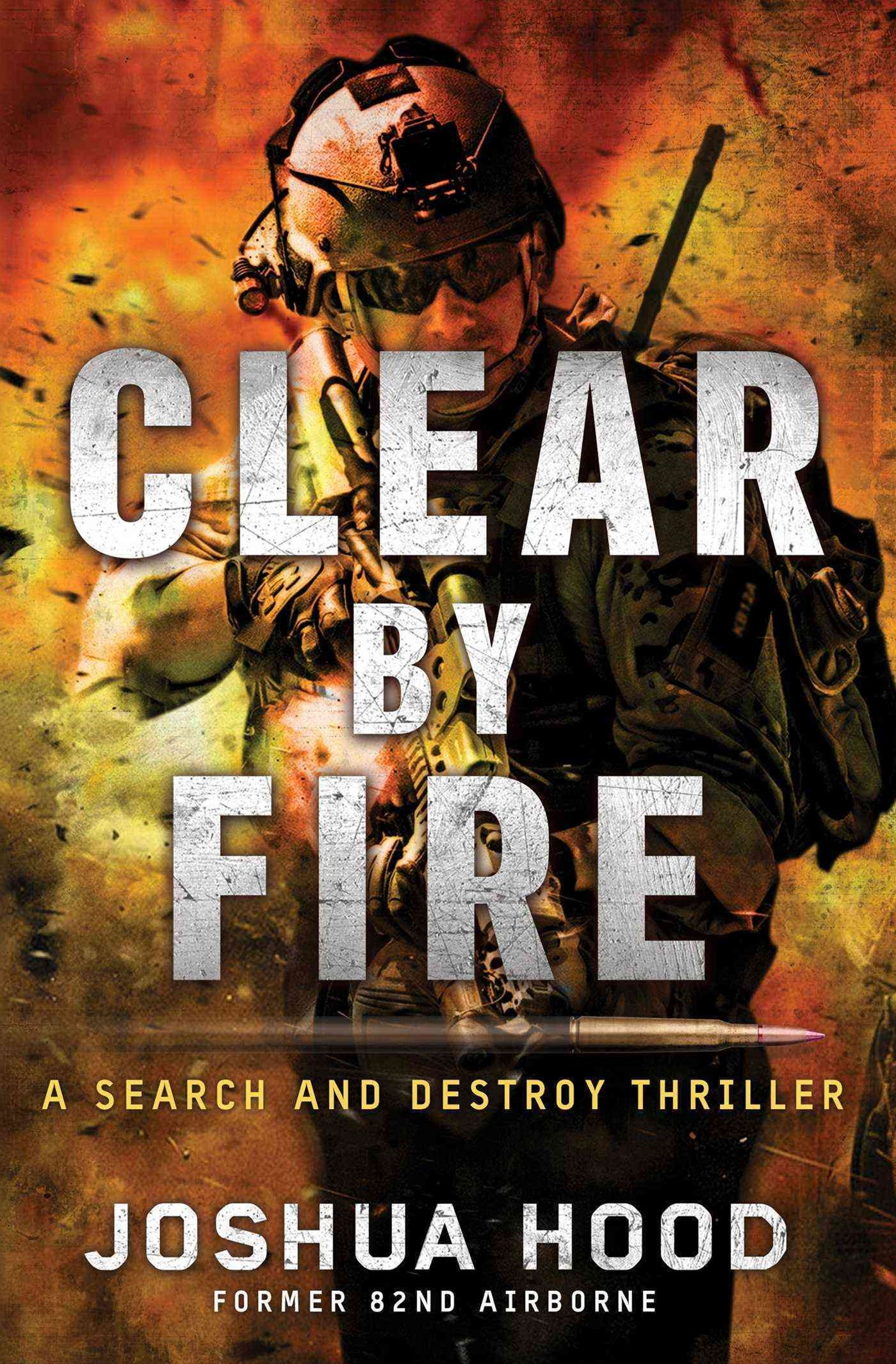 Clear by Fire: A Search and Destroy Thriller