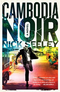 Cambodia Noir by Nick Seeley (9781501106095) - PaperBack - Crime Mystery & Thriller