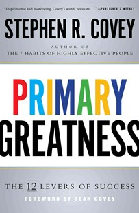 Primary Greatness by Stephen R. Covey (9781501106583) - PaperBack - Business & Finance Careers
