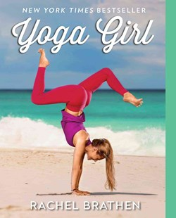 Yoga Girl by Rachel Brathen (9781501106767) - PaperBack - Biographies General Biographies