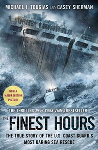 The Finest Hours: The True Story of the U.S. Coast Guard's Most Daring  Sea Rescue by Michael Tougias, Casey  J.Sherman (9781501106835) - PaperBack - History North America