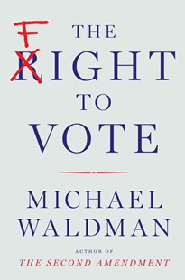 The Fight to Vote by Michael Waldman (9781501116483) - HardCover - History North America