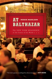 At Balthazar by Reggie Nadelson, Shane McBride, Peter Nelson (9781501116773) - HardCover - Biographies General Biographies