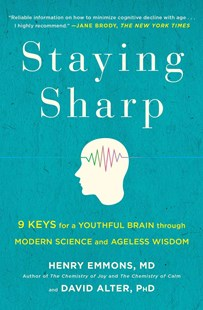 Staying Sharp: 9 Keys for a Youthful Brain through Modern Science and   Ageless Wisdom by Henry Emmons, David PhD  Alter (9781501116810) - PaperBack - Health & Wellbeing Lifestyle