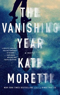 The Vanishing Year by Kate Moretti (9781501118432) - PaperBack - Crime Mystery & Thriller