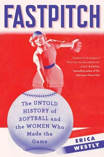 Fastpitch by Erica Westly (9781501118593) - HardCover - Biographies General Biographies