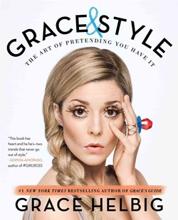 Grace and Style by Grace Helbig (9781501120589) - PaperBack - Art & Architecture Fashion & Make-Up