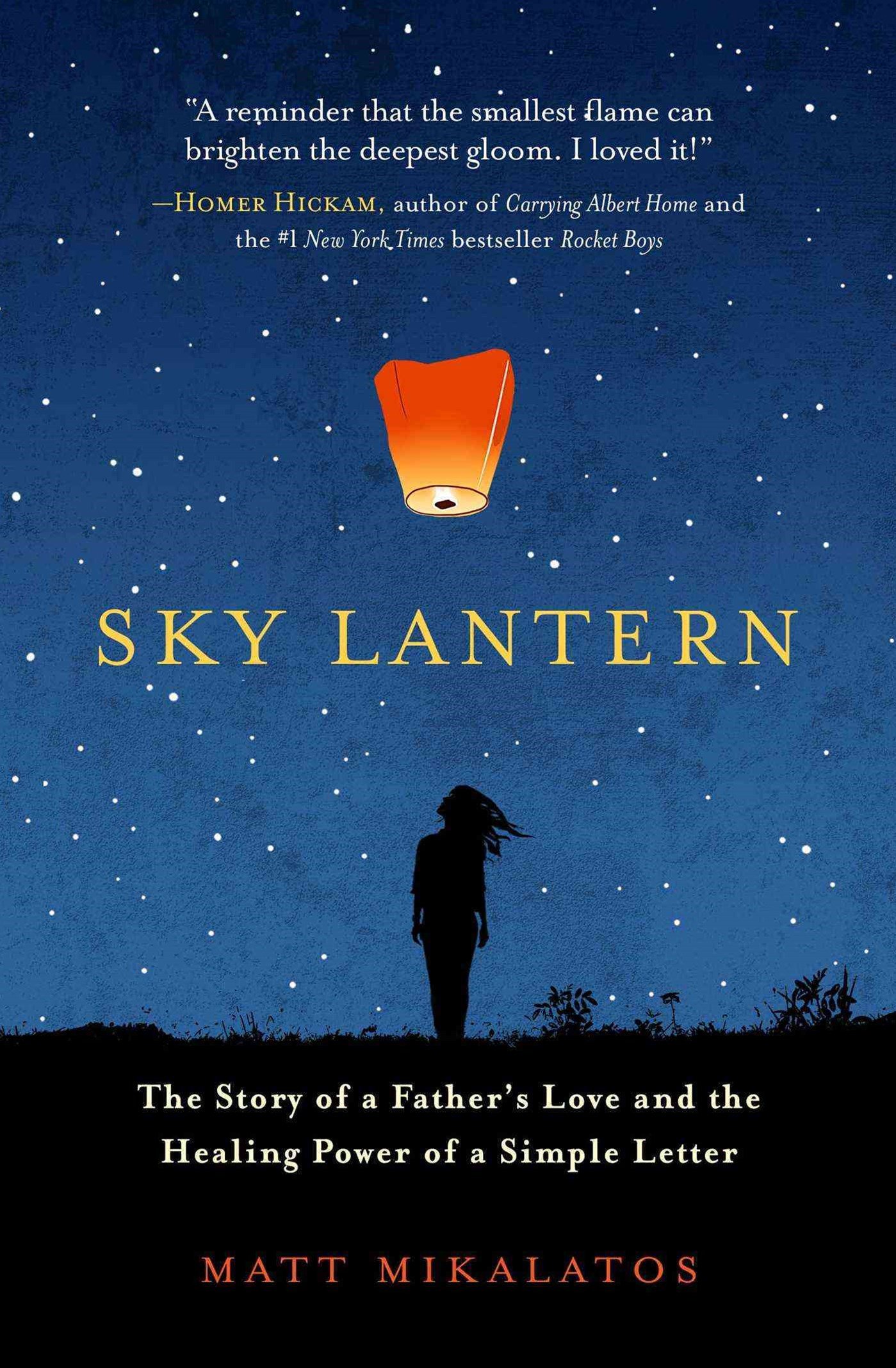 Sky Lantern: The Story of a Father's Love and the Healing Power of a    Simple Letter