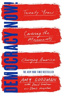 Democracy Now! by Amy Goodman, David Goodman, Denis Moynihan (9781501123597) - PaperBack - Politics Political Issues