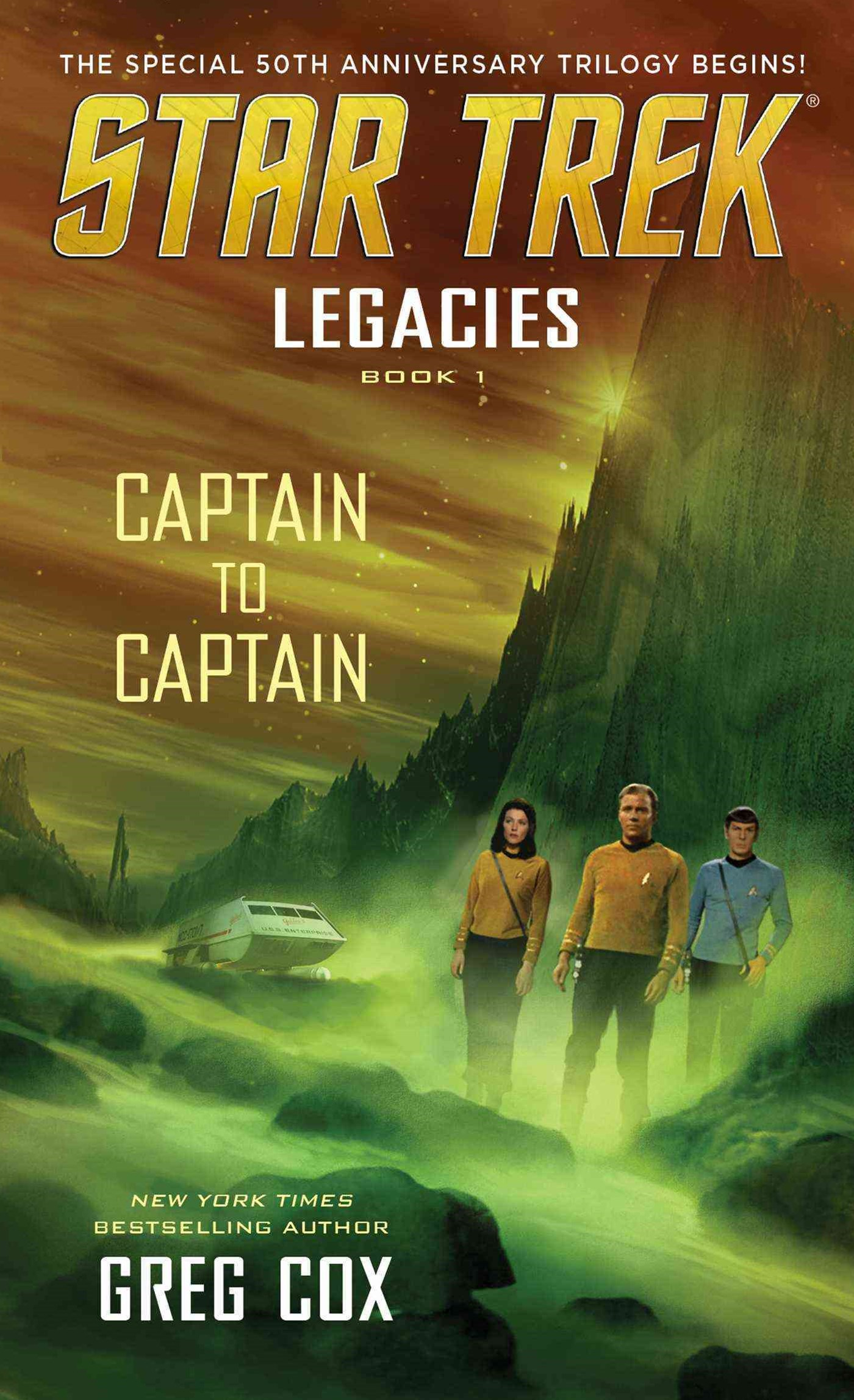 Star Trek: The Original Series: Legacies Book 1: Captain to Captain