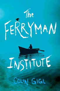 The Ferryman Institute by Colin Gigl (9781501125324) - PaperBack - Fantasy