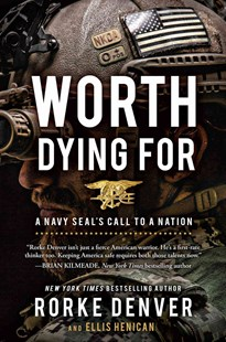 Worth Dying For by Rorke Denver, Ellis Henican (9781501125683) - PaperBack - Biographies Military