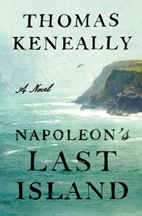 Napoleon's Last Island by Thomas Keneally (9781501128424) - HardCover - Historical fiction