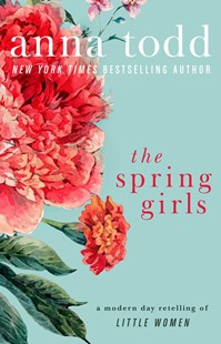 Spring Girls by Anna Todd (9781501130717) - PaperBack - Modern & Contemporary Fiction General Fiction