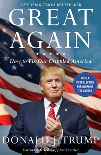 Great Again: How to Fix Our Crippled America by Donald J. Trump (9781501138003) - PaperBack - Biographies Political
