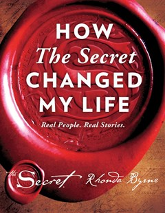 How The Secret Changed My Life by Rhonda Byrne (9781501138263) - HardCover - Health & Wellbeing Mindfulness