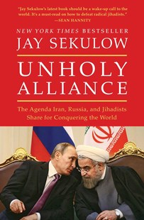 Unholy Alliance by Jay Sekulow (9781501141461) - PaperBack - Politics International Politics