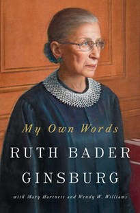 My Own Words by Ruth Bader Ginsburg, Mary Hartnett, Wendy W. Williams (9781501145247) - HardCover - Biographies General Biographies