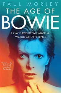 The Age of Bowie by Paul Morley (9781501151170) - PaperBack - Biographies Entertainment