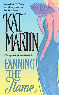 Fanning the Flame by Kat Martin (9781501152375) - PaperBack - Modern & Contemporary Fiction General Fiction