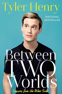 Between Two Worlds by Tyler Henry (9781501152634) - PaperBack - Biographies General Biographies