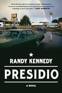 Presidio by Randy Kennedy (9781501153860) - HardCover - Adventure Fiction Modern