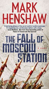 The Fall of Moscow Station by Mark Henshaw (9781501154584) - PaperBack - Crime Mystery & Thriller