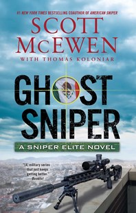 Ghost Sniper: A Sniper Elite Novel by Scott McEwen, Thomas  Koloniar (9781501165948) - PaperBack - Crime Mystery & Thriller