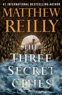 The Three Secret Cities by Matthew Reilly (9781501167195) - HardCover - Adventure Fiction