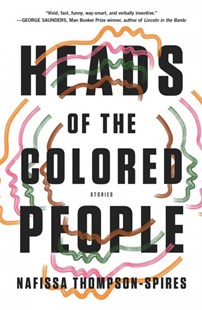 Heads of the Colored People by Nafissa Thompson-spires (9781501167997) - HardCover - Modern & Contemporary Fiction General Fiction