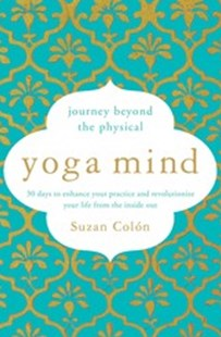 Yoga Mind by Suzan Colon (9781501168864) - PaperBack - Health & Wellbeing Mindfulness