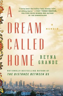 A Dream Called Home by Reyna Grande (9781501171420) - HardCover - Biographies General Biographies
