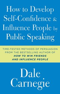 How to Develop Self-Confidence and Influence People by Public Speaking by Dale Carnegie (9781501171987) - PaperBack - Self-Help & Motivation Inspirational
